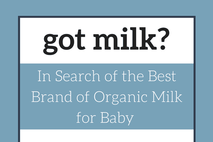Got Milk? In Search of the Best Brand of Organic Milk for
