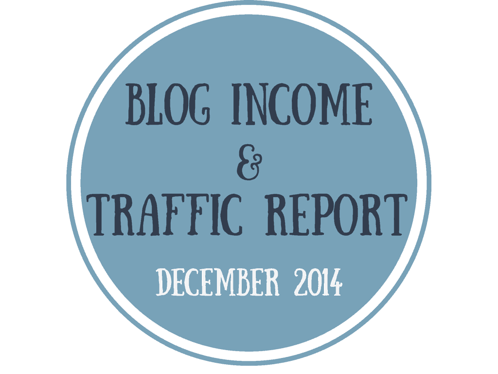 December 2014 Blog Income & Traffic Report