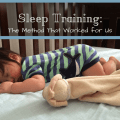Sleep Training - The Method That Worked for Us