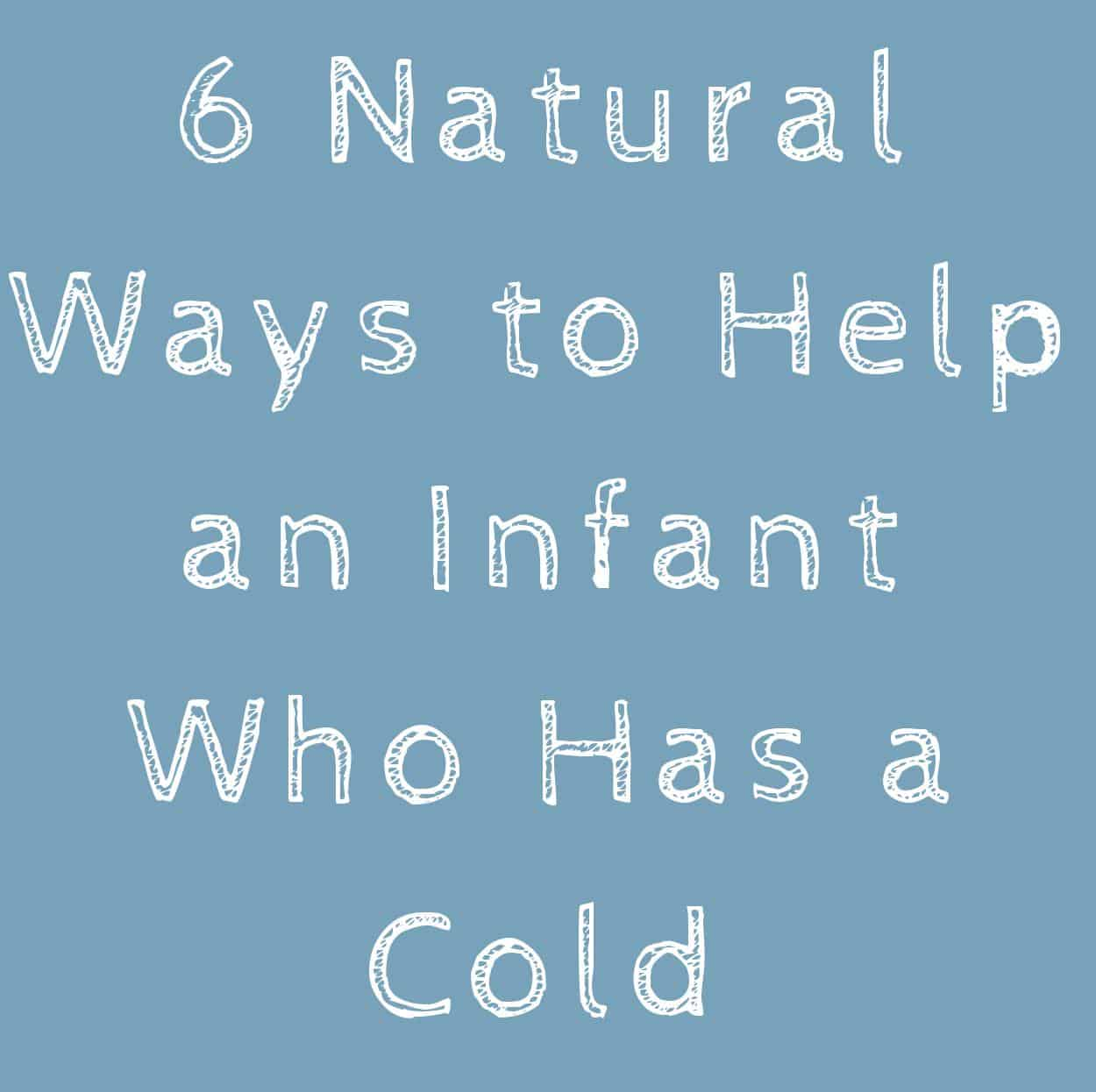 resources-for-parents-6-natual-ways-to-help-an-infant-who-has-a-cold