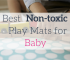 Best Non-Toxic Play Mats for Baby [Updated 2019]